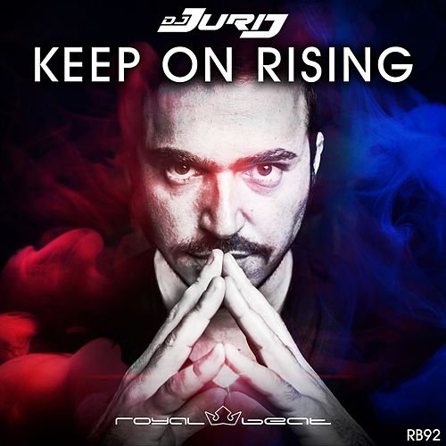 Keep on Rising von Dj Jurij