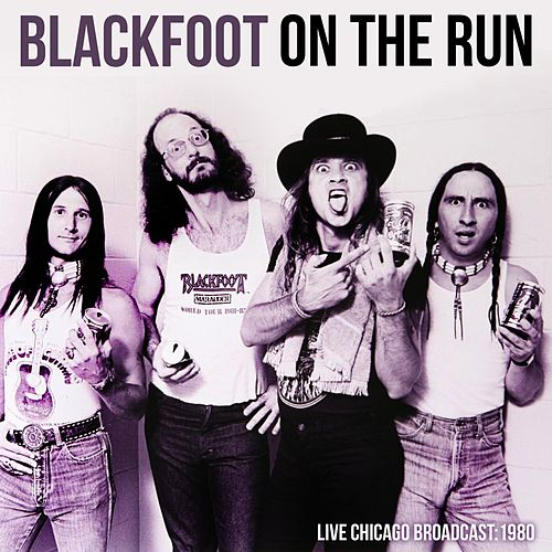 On The Run by Blackfoot