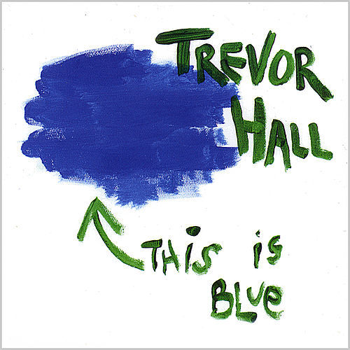 This Is Blue de Trevor Hall