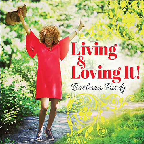 Living & Loving It! by Barbara Purdy