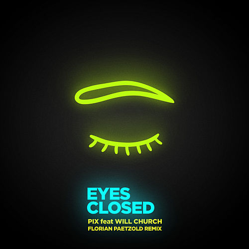 Eyes Closed (Florian Paetzold Remix) de Pix