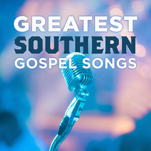 Greatest Southern Gospel Songs Vol. 1 by Lifeway Worship
