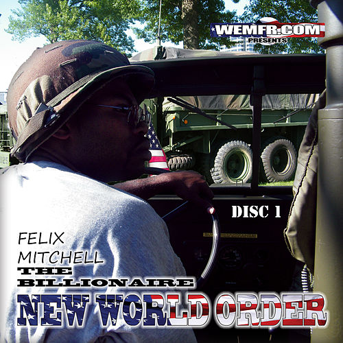 N.W.O. New World Order by Felix Mitchell The Billionaire