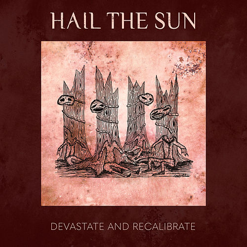 Devastate and Recalibrate by Hail The Sun