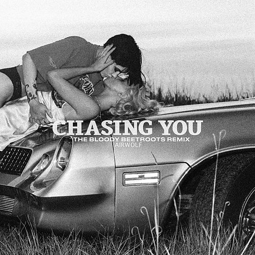 Chasing You (The Bloody Beetroots Remix) de Airwolf