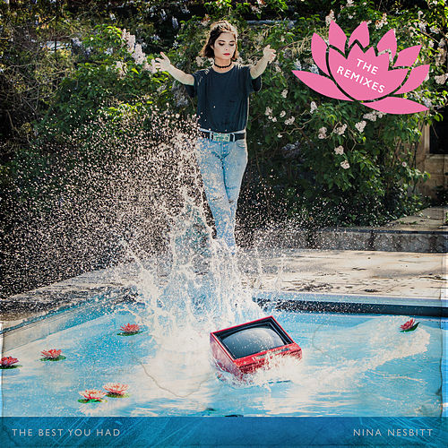 The Best You Had (Remixes) by Nina Nesbitt