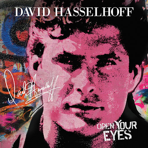 Open Your Eyes (feat. James Williamson) by David Hasselhoff