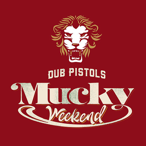 Mucky Weekend (The Remixes) by Dub Pistols
