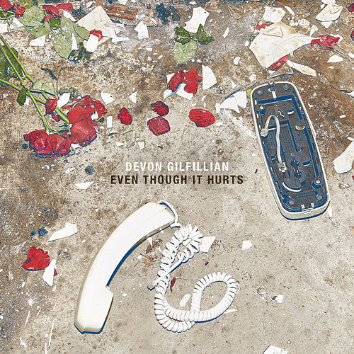 Even Though It Hurts de Devon Gilfillian