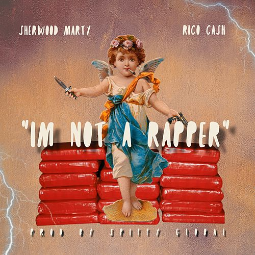 I'm Not a Rapper (feat. Rico Cash & Sherwood Marty) by Spiffy Global