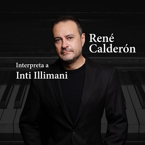 Interpreta a Inti-Illimani de René Calderón