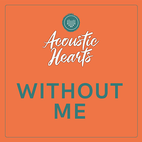 Without Me von Acoustic Hearts