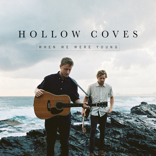 When We Were Young by Hollow Coves