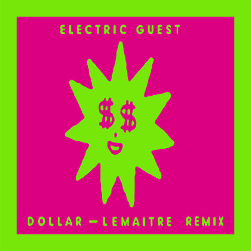 Dollar (Lemaitre Remix) di Electric Guest