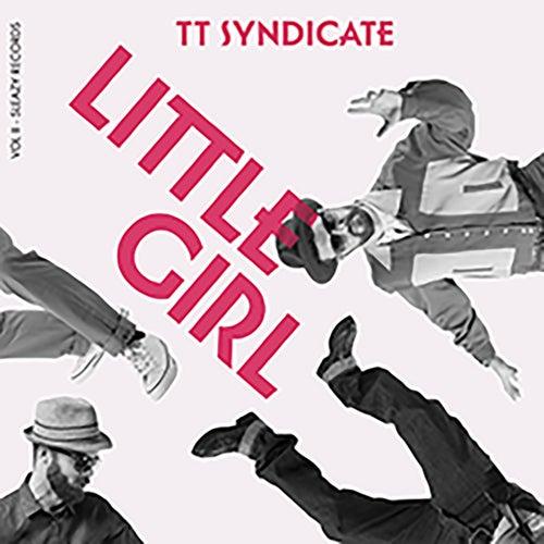 Little Girl (Vol. 2) di TT Syndicate