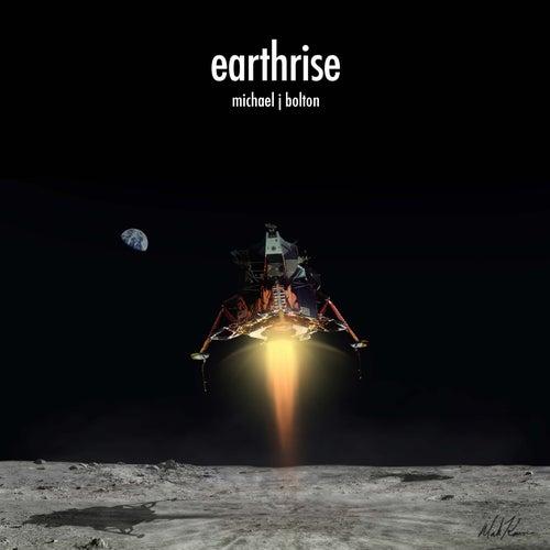 Earthrise by Michael J. Bolton