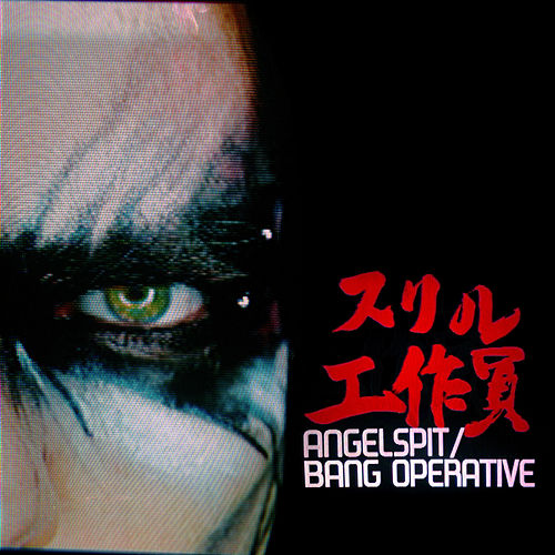 Bang Operative by Angelspit