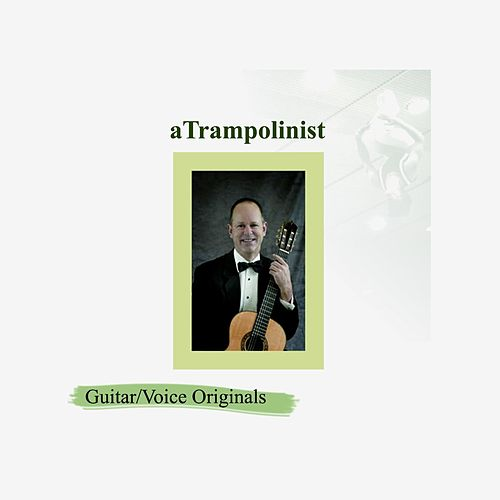Guitar / Voice Originals by Atrampolinist