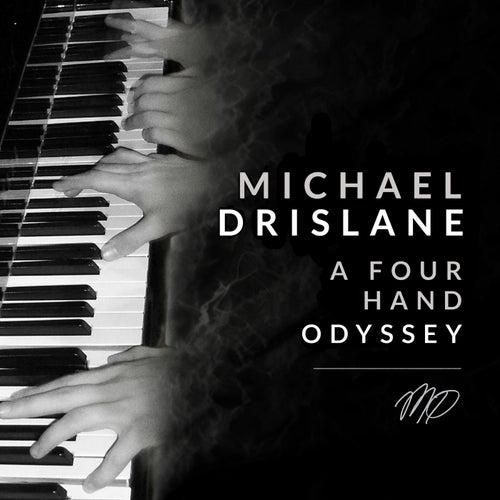 A Four Hand Oydssey de Michael Drislane