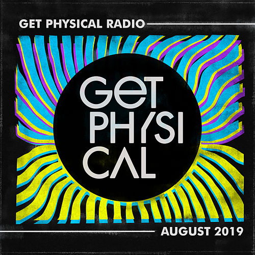Get Physical Radio - August 2019 by Various Artists