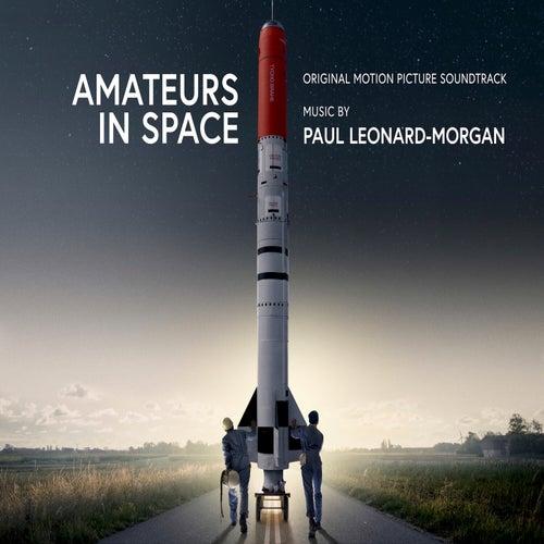 Amateurs in Space (Original Motion Picture Soundtrack) de Paul Leonard-Morgan
