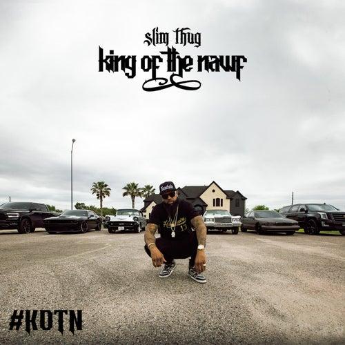 King of the Nawf (Clean) by Slim Thug