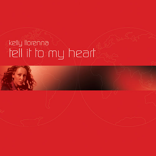 Tell It To My Heart von Kelly Llorenna