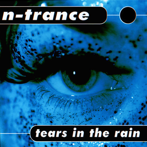 Tears In The Rain von N-Trance