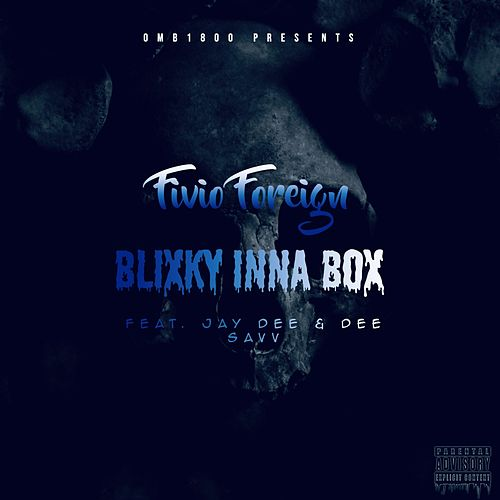 Blixky Inna Box (feat. Jay Dee & Dee Savv) by Fivio Foreign