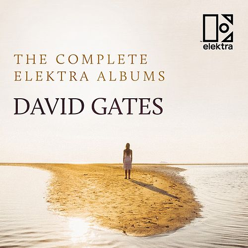 The Complete Elektra Albums by David Gates