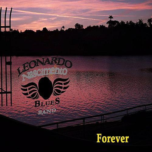 Forever by Leonardo Nascimento Blues Band