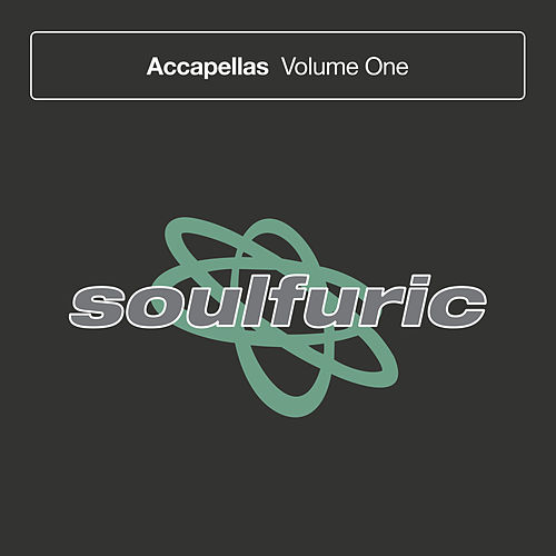 Soulfuric Accapellas, Vol. 1 by Various Artists