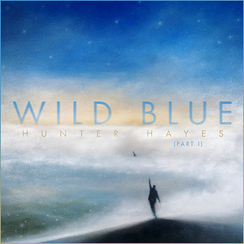 Wild Blue, Part I by Hunter Hayes