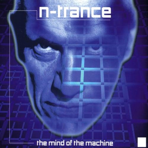 The Mind Of The Machine (Kenny Hayes Remix) von N-Trance