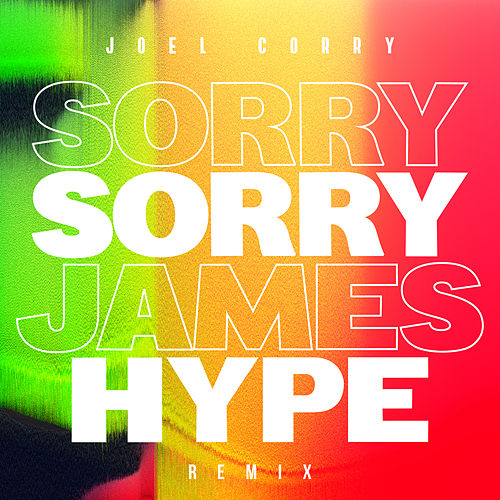 Sorry (James Hype Remix) by Joel Corry