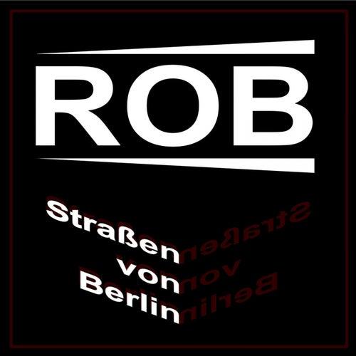 Straßen von Berlin by Rob