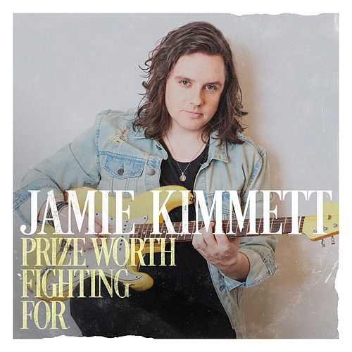 Prize Worth Fighting For - EP by Jamie Kimmett
