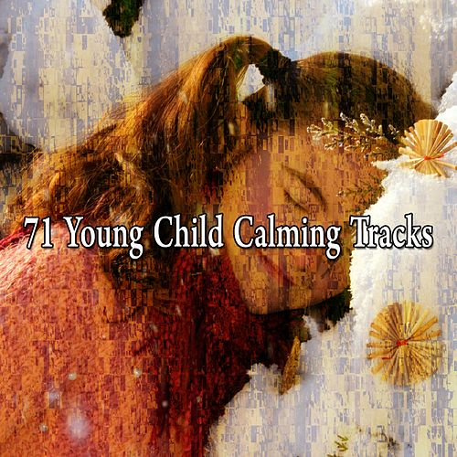71 Young Child Calming Tracks by Sounds Of Nature