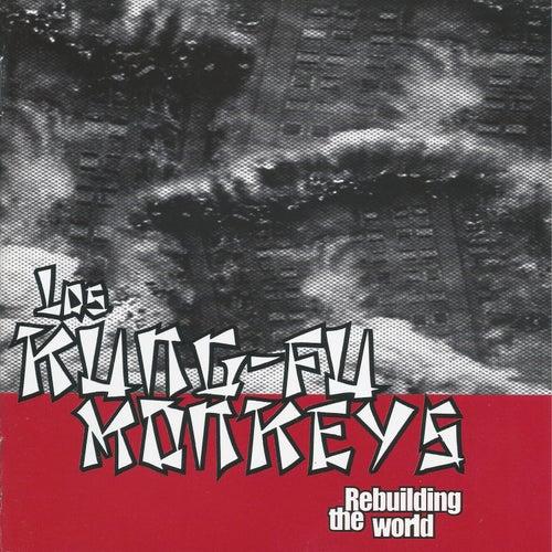Rebuilding the World de Kung Fu Monkeys