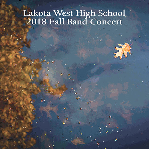 Lakota West High School 2018 Fall Band Concert by Various