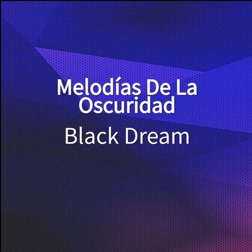 Melodías De La Oscuridad by Blackdream