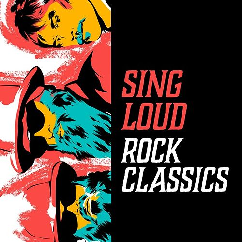 Sing Loud: Rock Classics by Various Artists