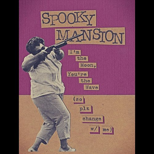 I'm the Moon, You're the Wave by Spooky Mansion