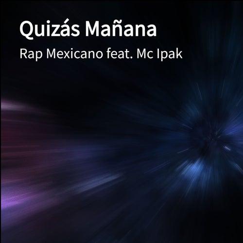 Quizás Mañana de Rap Mexicano