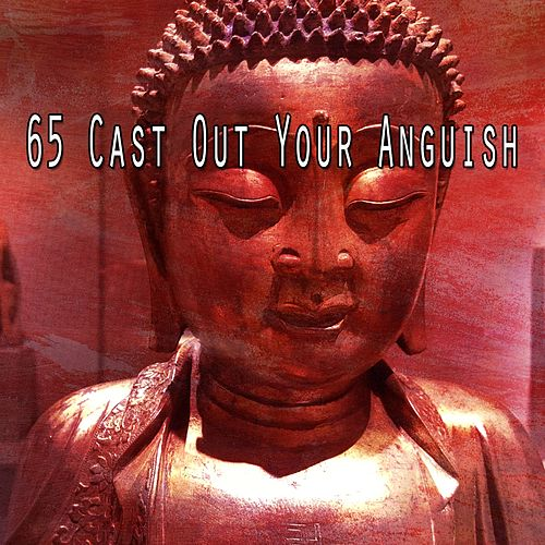 65 Cast out Your Anguish by Yoga Music