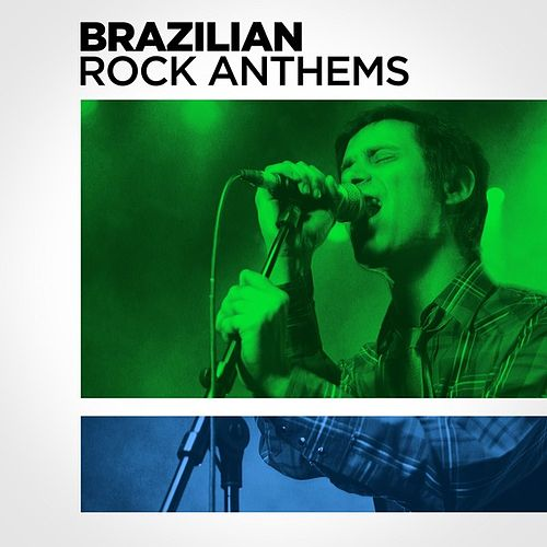 Brazilian Rock Anthems de Various Artists