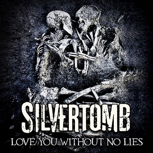 Love You Without No Lies by Silvertomb
