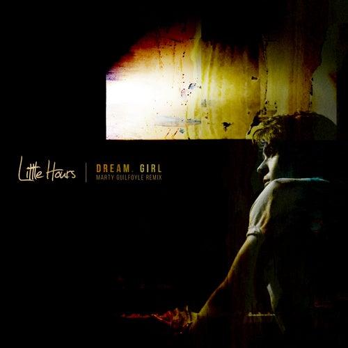 Dream, Girl (Marty Guilfoyle Remix) von Little Hours