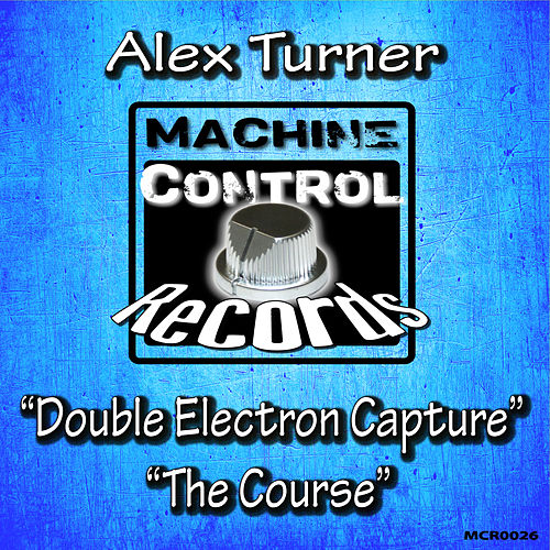 Double Electron Capture / The Course de Alex Turner