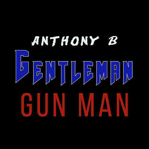 Gun Man by Gentleman